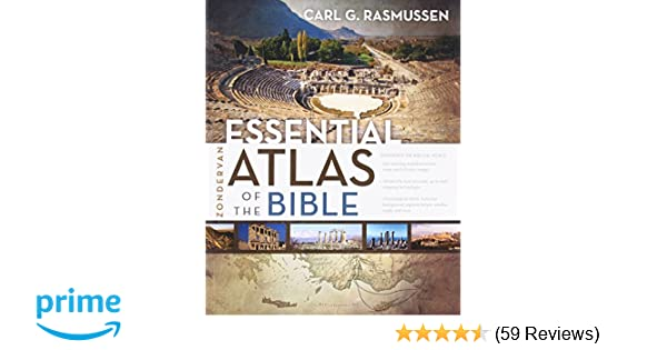 Zondervan Essential Atlas of the Bible: Carl G  Rasmussen
