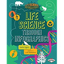 Life Science through Infographics (Super Science Infographics)