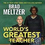 World's Greatest Teacher | Brad Meltzer