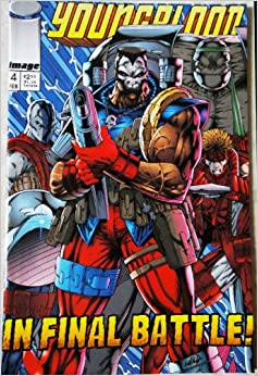 Book Youngblood (In Final Battle) #4. February 1993. First Printing.