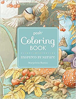 amazoncom posh adult coloring book inspired by nature posh coloring books 9781449486402 marjolein bastin books - Amazon Adult Coloring Books