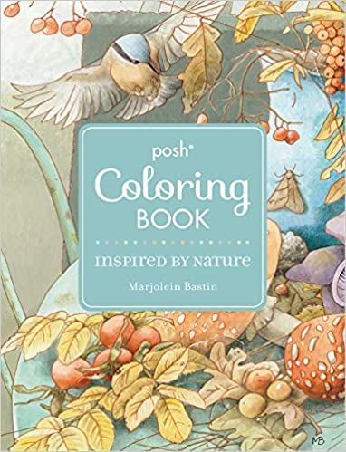 Amazon Posh Adult Coloring Book Inspired By Nature Books 9781449486402 Marjolein Bastin