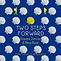 Two Steps Forward Audiobook by Graeme Simsion, Anne Buist Narrated by To Be Announced