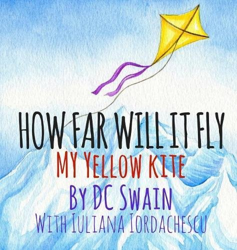 How Far Will It Fly?: My Yellow Kite (How High Will It Fly)
