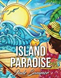 Island Paradise: An Adult Coloring Book with Tropical Vacation Scenes, Inspirational Beach Themes, and Relaxing Nature Patterns