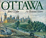 Front cover for the book Ottawa - An Illustrated History (History of Canadian Cities ) by John H. Taylor