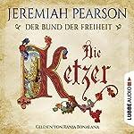 Die Ketzer (Der Bund der Freiheit 2) | Jeremiah Pearson