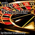 The Gambler Audiobook by Fyodor Dostoevsky Narrated by Walter Zimmerman
