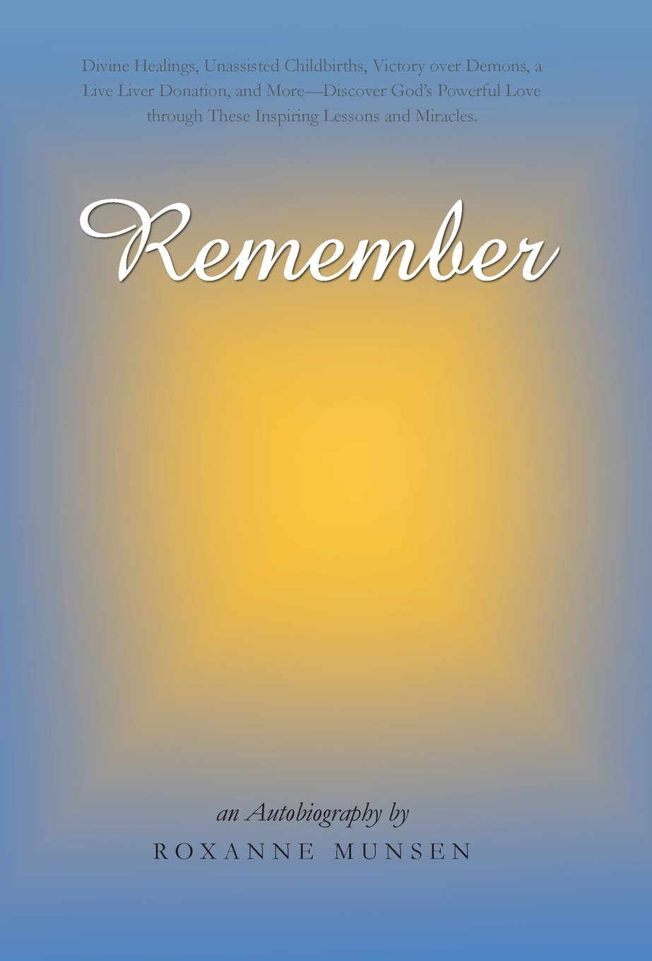 Download Remember: Divine Healings, Unassisted Childbirths, Victory Over Demons, a Live Liver Donation, and More-Discover God's Powerful pdf