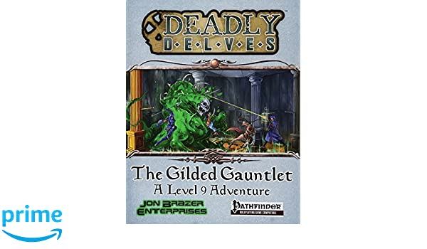 Deadly Delves: The Gilded Gauntlet (Pathfinder RPG): Amazon ...