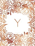 Y Journal Notebook: Personalized Gift, Faux Rose Gold Monogram Journal With Initial (Journals For Women)