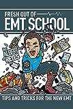 FRESH OUT OF EMT SCHOOL