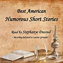 Best American Humorous Short Stories Audiobook by Mark Twain, Edgar Allan Poe, Caroline M.S. Kirkland, Eliza Leslie, George William Curtis, Edward Everett Hale, Oliver Wendle Holmes Narrated by Stephanye Dussud