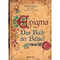 Enigma: Das Buch der Rätsel: Bilderrätsel, Streichholzspiele, logische und mathematische Rätsel, Paradoxien und Scherzfragen in mittelalterlicher Illustrationen