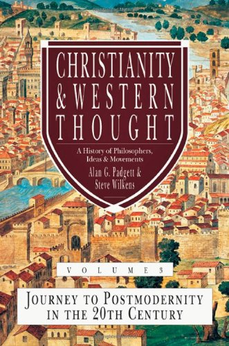 Christianity and Western Thought: Journey to Postmodernity in the Twentieth Century (Christianity & Western Thought)