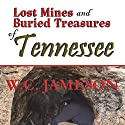 Lost Mines and Buried Treasures of Tennessee Audiobook by W. C. Jameson Narrated by Bob Rundell
