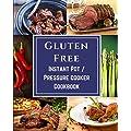 Gluten Free Instant Pot Pressure Cooker Cookbook Soups Stews Entrees Desserts