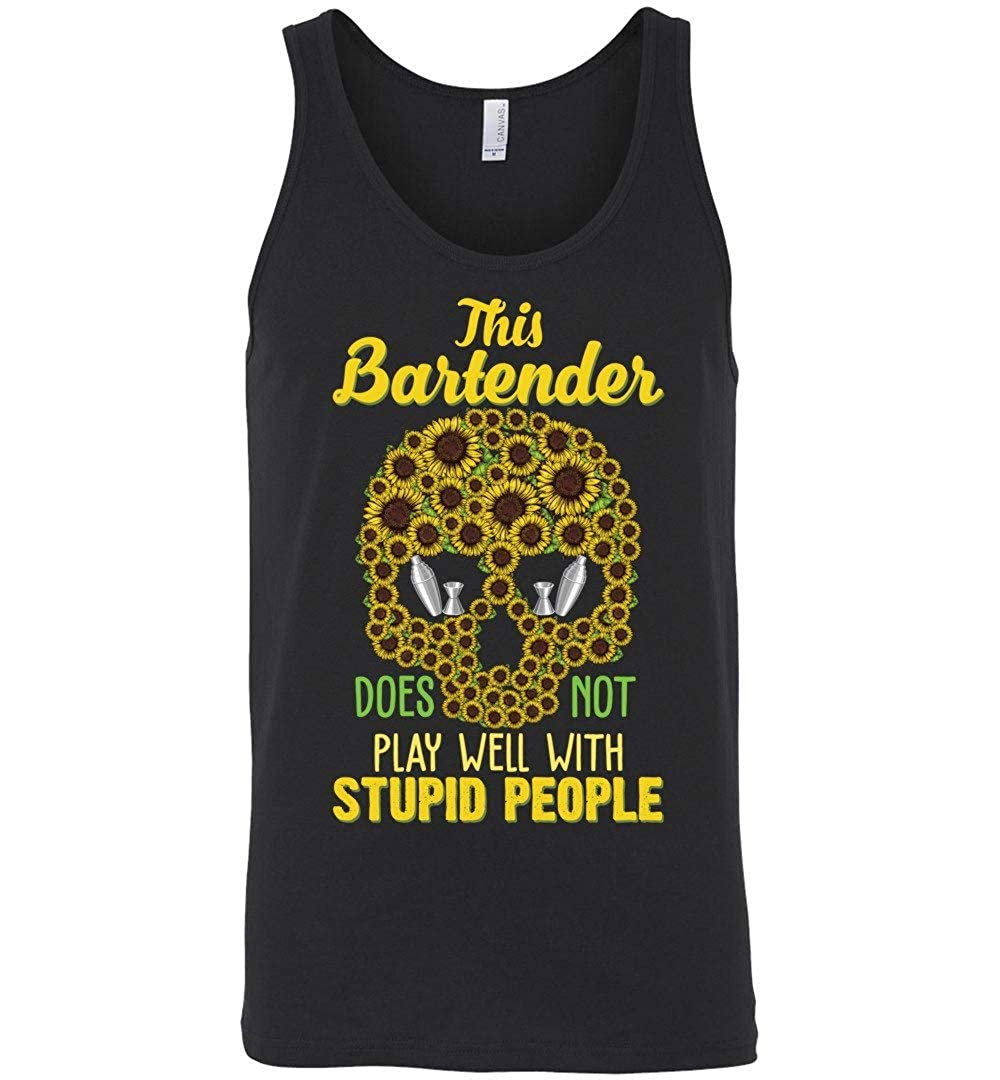This Bartender Does Not Play Well With Stupid People Sunflowers Skull Unisex Tank Shirts