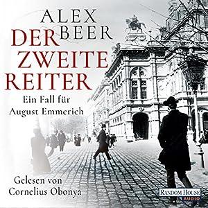 Der zweite Reiter (August Emmerich 1) Hörbuch von Alex Beer Gesprochen von: Cornelius Obonya