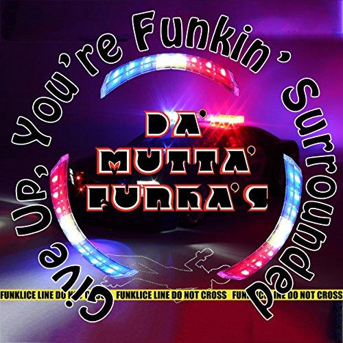 Mutta Kanaal Songs Mp3: Give Up, You're Funkin' Surrounded By Da' Mutta' Funka's