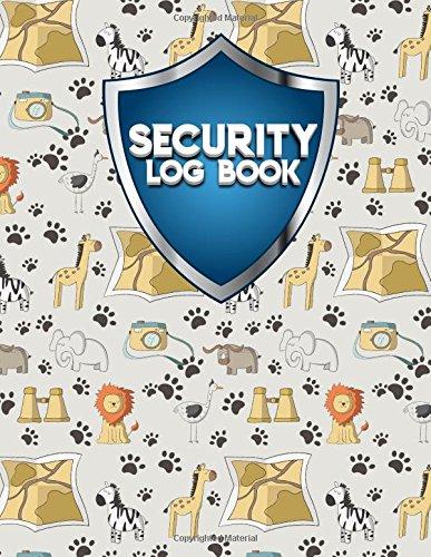 Security Log Book: Security Incident Log Book, Security Log Book Format, Security Log In, Security Login (Volume 45) ebook