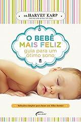 O Bebê Mais Feliz. Guia Para Um Ótimo Sono (Em Portuguese do Brasil) Paperback