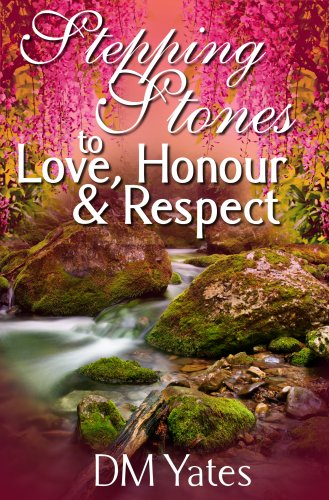 Stepping Stones to Love Honor and Respect by [Yates, DM]