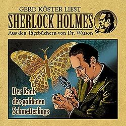 Der Raub des goldenen Schmetterlings (Sherlock Holmes: Aus den Tagebüchern von Dr. Watson)