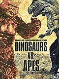Dinosaurs Vs. Apes: Dinosaur Movies