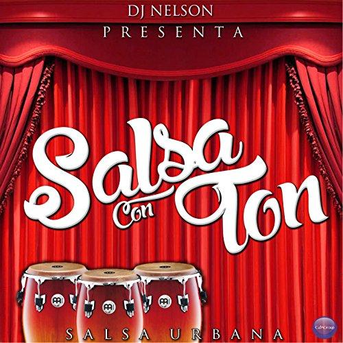 ... Dj Nelson Presenta: Salsa Con .