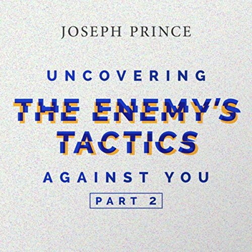 Uncovering the Enemy's Tactics Against You, Pt 2