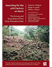 Searching for the 17th Century on Nevis: The Survey and Excavation of Two Early Plantation Sites