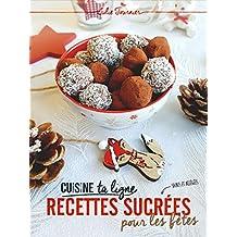 Recettes sucrées pour les fêtes: Saines et allégées (Cuisine ta ligne) (French Edition)