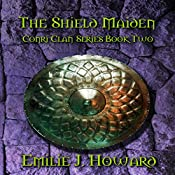 The Shield Maiden: The Conri Clan Series, Book 2 | Emilie J. Howard