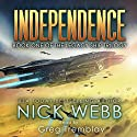 Independence: The Legacy Ship Trilogy, Book 1 Hörbuch von Nick Webb Gesprochen von: Greg Tremblay