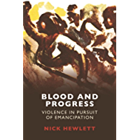 Blood and Progress: Violence in Pursuit of Emancipation