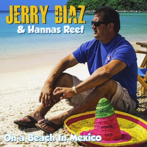 On a Beach in Mexico by Jerry Diaz & Hanna's Reef (2013-05-04)
