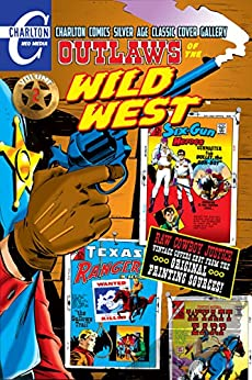Outlaws of the Wild West Volume Two: Charlton Comics Silver Age Cover Gallery by [Todd, Mort]