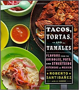 Tacos, Tortas, and Tamales: Flavors from the Griddles
