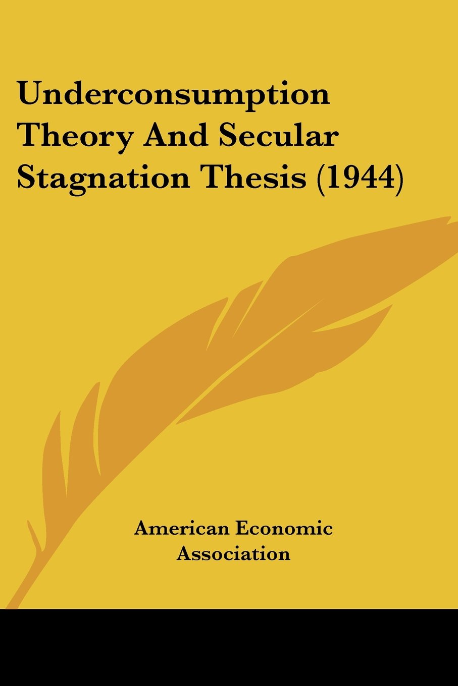 Underconsumption Theory And Secular Stagnation Thesis (1944) PDF