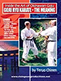Chinen - Goju Ryu Karate - The Meaning