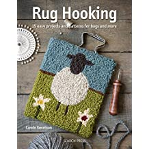 Rug Hooking: Fabulous Easy Projects and Patterns For Bags And More