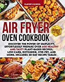 Air Fryer Oven Cookbook: Discover the Power of