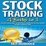Stock Trading: 4 Books in 1: The New Concise Bible to Investing & Trading in the Stock Market, Options Trading & Forex
