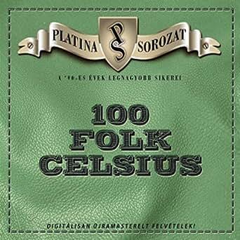 100 folk celsius boldog születésnapot mp3 Platina sorozat by 100 Folk Celsius on Amazon Music   Amazon.com 100 folk celsius boldog születésnapot mp3