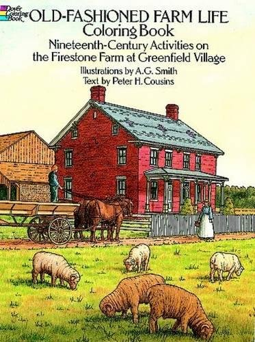 Coloring Books for Seniors: Including Books for Dementia and Alzheimers - Old-Fashioned Farm Life Coloring Book: Nineteenth Century Activities on the Firestone Farm at Greenfield Village (Dover History Coloring Book)