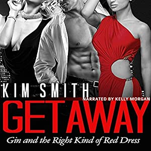 Getaway: Gin and the Right Kind of Red Dress Audiobook