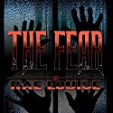 The Fear Audiobook by Rae Louise Narrated by Rick Barr
