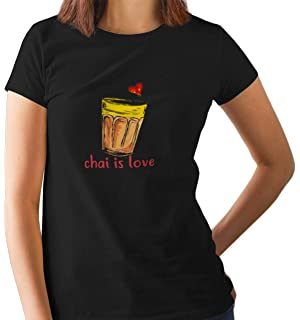 871a7cae51 ... Funny Tea Chai Quotes Tshirts/Tees · ₹ 499.00 · Raw and Real Women's  Cotton Regular Fit Chai is Love Tea Lovers Printed T-Shirt