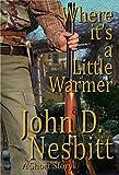 #10: Where It's A Little Warmer: A Western Short Story
